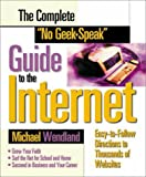 "The Complete ""No Geek-Speak"" Guide to the Internet, Mike Wendland, 0310220009"