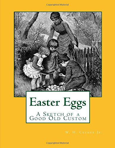 Easter Eggs: Easter Eggs : A Sketch of a Good Old Custom