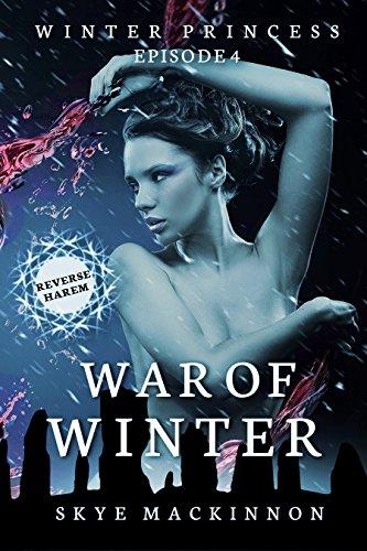 War of Winter: (Reverse Harem Serial) (Winter Princess Book 4)