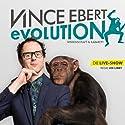 Evolution: Die Live-Show Hörspiel von Vince Ebert Gesprochen von: Vince Ebert
