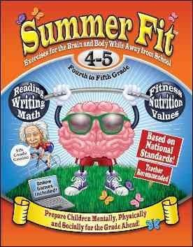 Summer Fit Kindergarten to First Grade: Math, Reading, Writing, Language Arts + Fitness, Nutrition and Values by Monkey Feather Books.