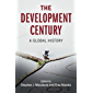 The Development Century: A Global History (Global and International History)