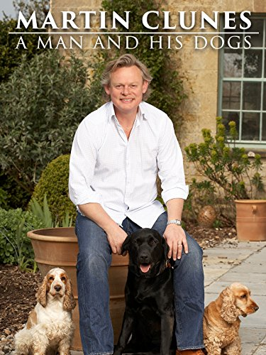 Martin Clunes: A Man and His Dogs (Best Shows On Acorn)