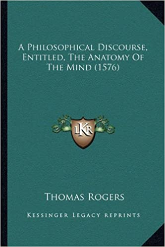 A Philosophical Discourse Entitled The Anatomy Of The Mind 1576