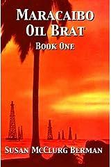 Maracaibo Oil Brat: Book One by Susan McClurg Berman (2013-10-08) Paperback