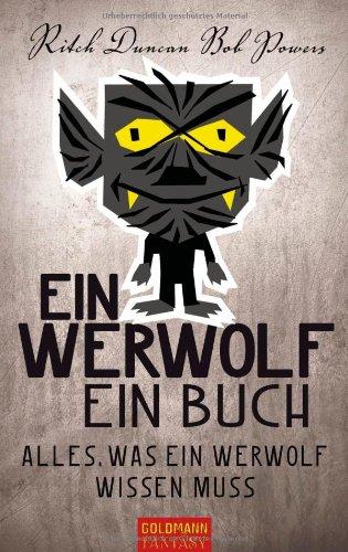 Ein Werwolf - Ein Buch: Alles, was ein Werwolf wissen muss