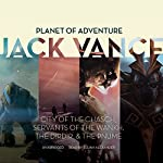 Planet of Adventure: City of the Chasch, Servants of the Wankh, The Dirdir, The Pnume: The Tschai, Planet of Adventure | Jack Vance