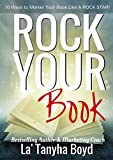 Rock Your Book: A Book Marketing Tool for Self Published Authors-10 Ways To Market Your Book Like A Rock Star!