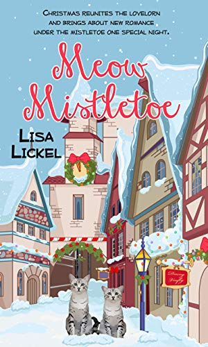 Meow Mistletoe (Christmas Holiday Extravaganza) by [Lickel, Lisa]