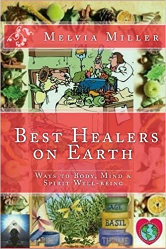 Best Healers on Earth: Ways to Body, Mind and Spirit Well-being