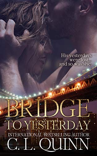 Bridge to Yesterday (Hope Bridge Book 2) by [Quinn, C.L.]