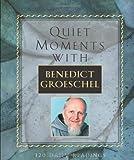 Quiet Moments with Benedict Groeschel, Servant Books, 0867166797