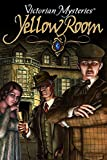 Victorian Mysteries: The Yellow Room [Download]