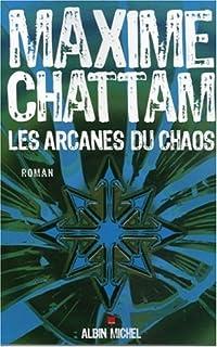 Les arcanes du chaos : roman, Chattam, Maxime
