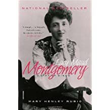 Lucy Maud Montgomery: The Gift of Wings by Mary Henley Rubio (2010-04-13)