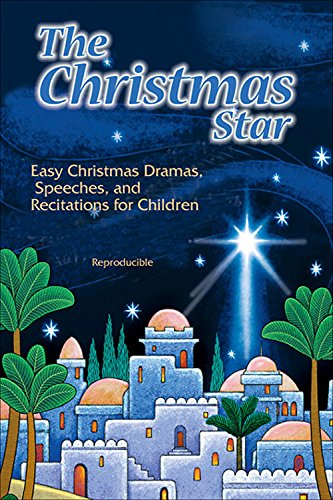 The Christmas Star: Easy Dramas, Speeches, and Recitations for Children (Easy Christmas Programs For Kids)
