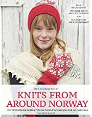 Knits from Around Norway: Over 40 Traditional Knitting Patterns Inspired by Norwegian Folk-Art Collections