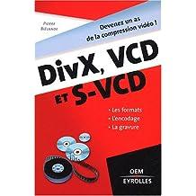 CRÉEZ VOS DIVX DVD ET S-VCD
