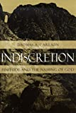 Indiscretion: Finitude and the Naming of God (Religion and Postmodernism)