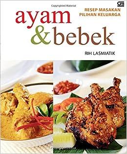 Resep Masakan Pilihan Keluarga Ayam Dan Bebek Indonesian Edition
