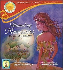 MODERNONG ALAMAT NG MANSANAS THE LEGEND OF APPLE JR SEGUNDO D MATIAS SHEEHAN DEMETILLO 9789715182638 Amazon Books