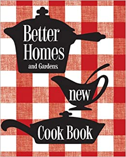 Better Homes Gardens New Cook Book Better Homes And Gardens 9780696222122 Books