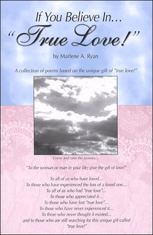 Book: If You Believe In... True Love! by Marlene A. Ryan
