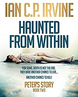Haunted From Within (BOOK TWO) - Peters Story