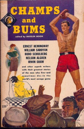 - CHAMPS AND BUMS: Meal Ticket; Foul; I Stand by Dempsey; The Crusher; Dear Baby; The Battler; Tale of James Carabine; Million Dollar Brainstorm; Fool; Death of a Prize Fighter; The Game