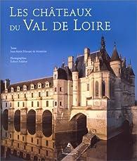 Les châteaux du Val de Loire par Robert Polidori