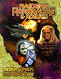Raiders, Renegades and Rogues, Christian Moore and Steven Long, 0671035045