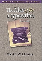 The Mac is Not a Typewriter, Second Edition