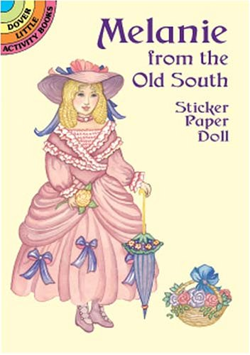 (Melanie from the Old South Sticker Paper Doll (Dover Little Activity Books))