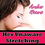 Her Unaware Stretching | Amber Rivers