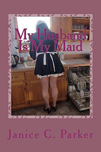 My husband is my maid kindle edition by janice c parker my husband is my maid by parker janice c fandeluxe Image collections