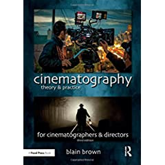 Cinematography: Theory and Practice, 3rd Edition from Focal Press