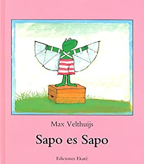 Sapo Es Sapo (Spanish Edition)