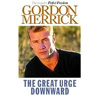 The Great Urge Downward: A Novel