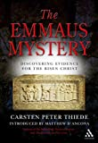The Emmaus Mystery : Discovering Evidence for the Risen Christ, Thiede, Carsten Peter and D'Ancona, Matthew, 0826480675