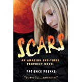 SCARS: Christian Fiction End-Times Thrillerby Patience Prence