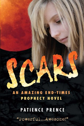 SCARS:  An End Times Prophecy Christian Fiction Book (The Omega Series 1) by [Prence, Patience]