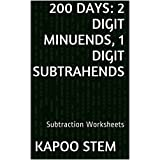 200 Subtraction Worksheets with 2-Digit Minuends, 1-Digit Subtrahends: Math Practice Workbook (200 Days Math Subtraction...