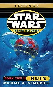 Ruin: Star Wars Legends: Dark Tide, Book II (Star Wars: The New Jedi Order 3)