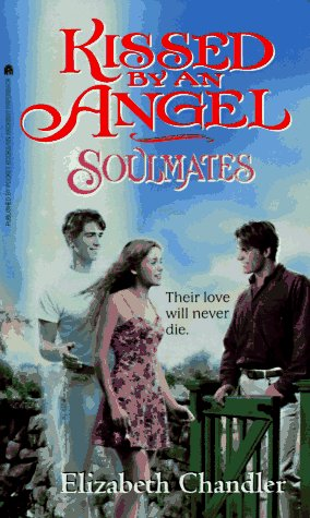 Soulmates - Book #3 of the Kissed by an Angel