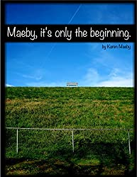 Maeby, it's only the beginning.