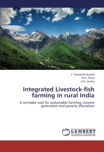 (Integrated Livestock-fish farming in rural India: A veritable tool for sustainable farming, income generation and poverty)