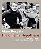 img - for The Cinema Hypothesis: Teaching Cinema in the Classroom and Beyond (FilmmuseumSynemaPublications) book / textbook / text book