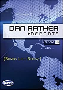 Dan Rather Reports #306: Bombs Left Behind