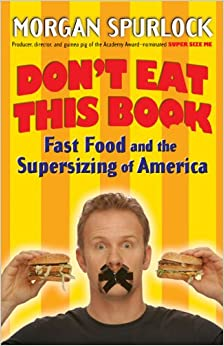 Book Don't Eat This Book: Fast Food and the Supersizing of America