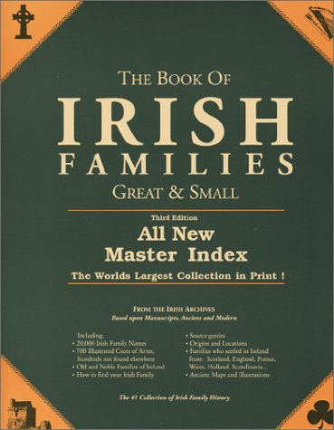 The Book of Irish Families, Great & Small (Third Edition, Expanded) by Brand: Irish Genealogical Foundation